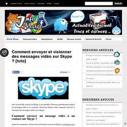 Comment envoyer et visionner des messages vidéo sur Skype