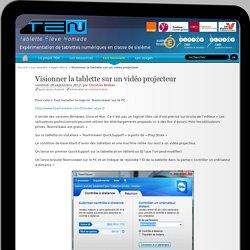 Visionner la tablette sur un vidéo projecteur