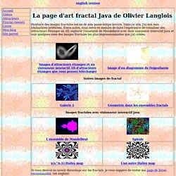 La page d'art fractal de Olivier Langlois-Visionneurs interactifs 3D et plus...