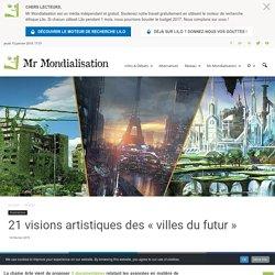21 visions artistiques des «villes du futur»