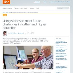 Using visions to meet future challenges in further and higher education