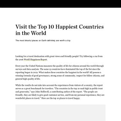 Visit the Top 10 Happiest Countries in the World
