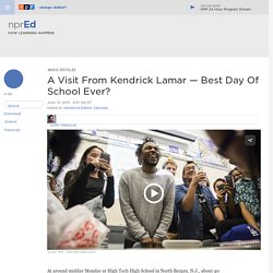 A Visit From Kendrick Lamar — Best Day Of School Ever? : NPR Ed