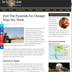 Visit The Pyramids For Cheaper Than You Think