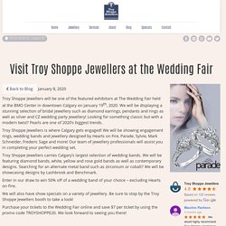 Visit Troy Shoppe Jewellers at the Wedding Fair