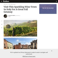 Visit This Sparkling Wine Town In Italy For A Great Fall Getaway