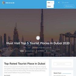 Must Visit Top 5 Tourist Places in Dubai 2020 - The Local BZ