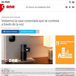 Visitamos la casa conectada que se controla a través de la voz : One – Vodafone