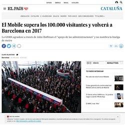 El Mobile supera los 100.000 visitantes y volverá a Barcelona en 2017