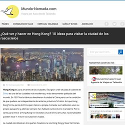 ¿Qué ver y hacer en Hong Kong? 10 ideas para visitar la ciudad de los rascacielos