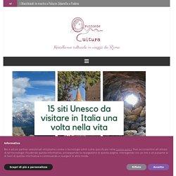 15 siti Unesco da visitare in Italia una volta nella vita - ORIZZONTE CULTURA