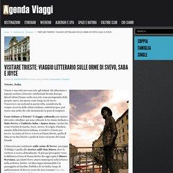 Visitare Trieste: viaggio sulle orme di Svevo, Joyce e Saba