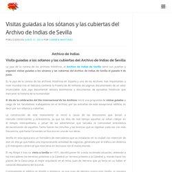 Visitas guiadas a los sótanos y las cubiertas del Archivo de Indias