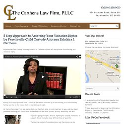 Fayetteville Child Visitation Attorney Carthens explains a 5-step process for enforcing your visitation rights
