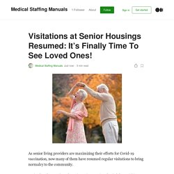 Visitations at Senior Housings Resumed: It's Finally Time To See Loved Ones!