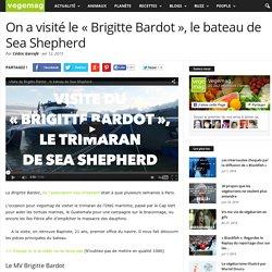 On a visité le «Brigitte Bardot», le bateau de Sea Shepherd