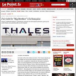 """J'ai visité le """"Big Brother"""" à la française"""