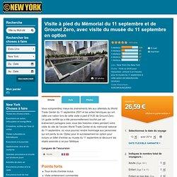 Visite à pied du Mémorial du 11septembre et de Ground Zero, avec visite du musée du 11septembre en option