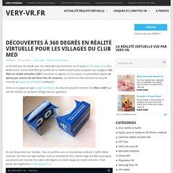 Le Club Méd se visite en réalité virtuelle à 360 degrès