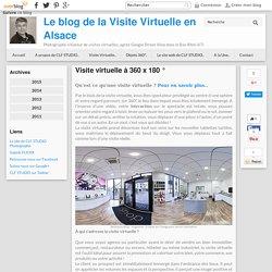 Visite virtuelle à 360 x 180 ° - Le Blog de la Visite Virtuelle en Alsace
