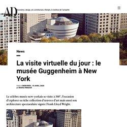 La visite virtuelle du jour : le musée Guggenheim à New York