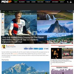 This Guy Visited Every Country On The Planet And Heres His List Of Top 12 Countries To Visit