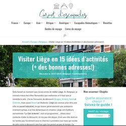 Visiter Liège en 15 idées d'activités