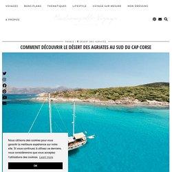 Visiter le désert des Agriates au sud du Cap Corse