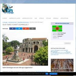 Que visiter une fois arrivé à Saint-Domingue ?