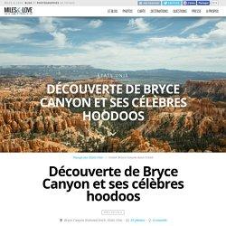 Visiter Bryce Canyon dans l'Utah