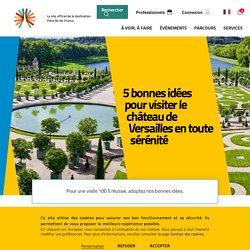 Bons plans pour visiter le château de Versailles