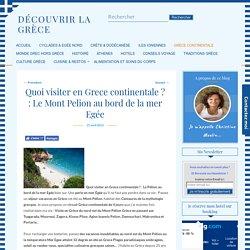 Quoi visiter en Grece continentale? Le Pelion pres de l'Egee