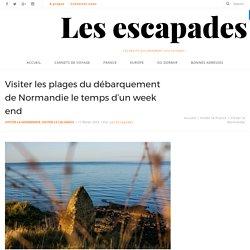 Que visiter sur les plages du débarquement de Normandie ?