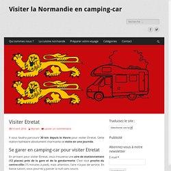 Visiter Etretat - Visiter la Normandie en camping-car