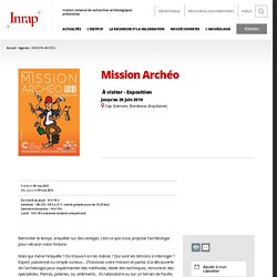À visiter, Exposition : Mission Archéo