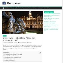Visiter Lyon — Quoi faire? Liste des activités en 2020