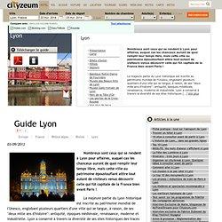 Visiter Lyon : le guide 2014 des 34 lieux à voir. Gratuit