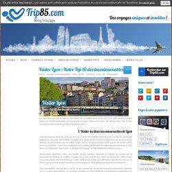 Visiter Lyon : Notre Top 10 des incontournables