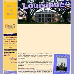 Visiter la Louisiane / Guide de Voyage Complet