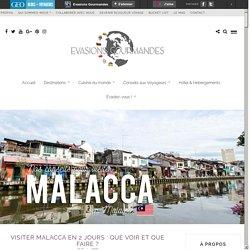 Visiter Malacca en 2 jours : que voir et que faire ?