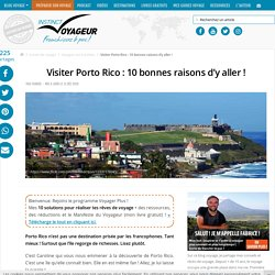 Visiter Porto Rico : 10 bonnes raisons d'y aller !