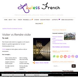 Visiter vs Rendre visite - Learn French at Lawless French