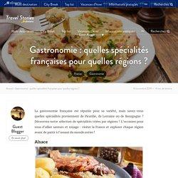 Visiter la France : quelles spécialités françaises pour quelles régions ?