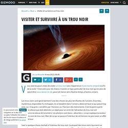 Visiter et survivre à un trou noir