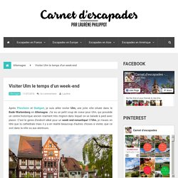Visiter Ulm le temps d'un week-end - Carnet d'escapades