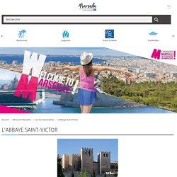 Visiter L'Abbaye Saint-Victor - Les lieux touristiques à Marseille