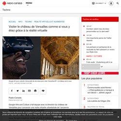 Visiter le château de Versailles comme si vous y étiez grâce à la réalité virtuelle