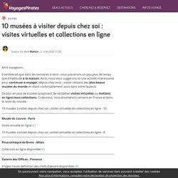 10 musées à visiter depuis chez soi : visites virtuelles et collections en ligne