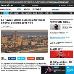 Le Havre : visites guidées à travers le cinéma, qui aime cette ville