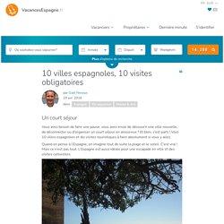 10 visites incontournables de 10 villes d'Espagne
